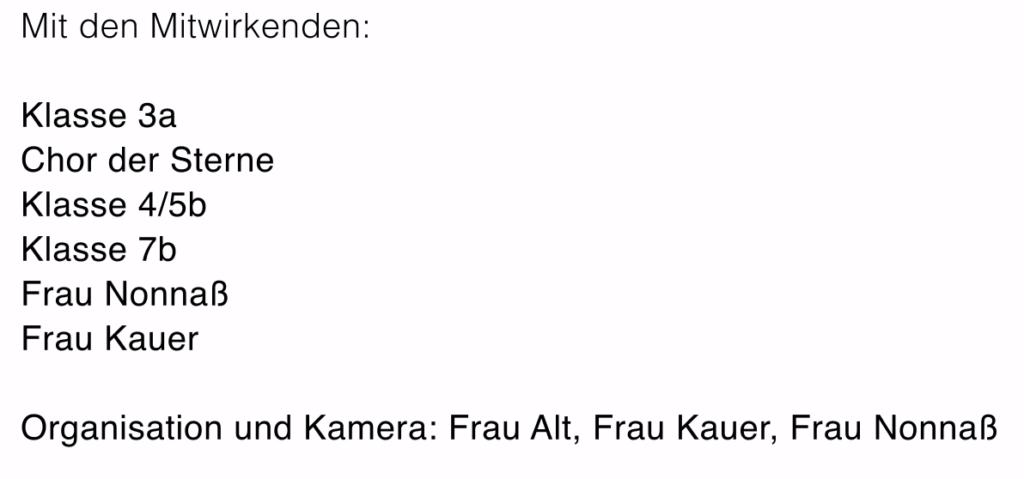 Abschlussseite mit Dank an die Mitwirkenden - Klasse 3a, Chor der Sterne, Klasse 4/5b, Frau Nonnaß, Frau Kauer und den Organisatoren und Kamera: Frau Alt, Frau Kauer und Frau Nonnaß